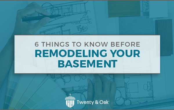 6 Things to Know Before Remodeling Your Basement