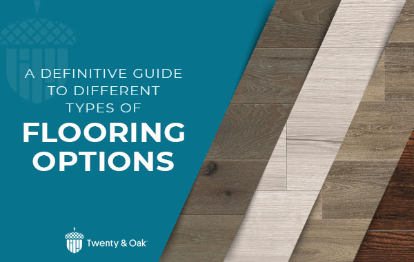 A Definitive Guide to Different Types of Flooring Options