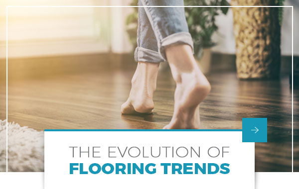 The Evolution of Flooring Trends