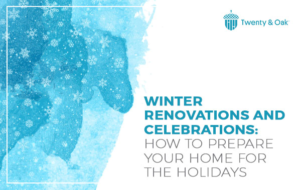 Winter Renovations and Celebrations: How to Prepare Your Home for the Holidays