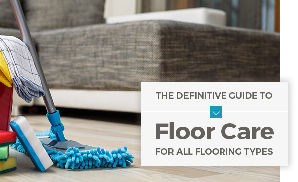 The Definitive Guide to Floor Care for All Flooring Types
